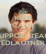 KEEP CALM AND SUPPORT TEAM EDLAUTNER - Personalised Poster A4 size