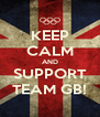 KEEP CALM AND SUPPORT TEAM GB! - Personalised Poster A4 size