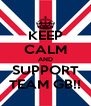 KEEP CALM AND SUPPORT TEAM GB!! - Personalised Poster A4 size