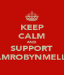 KEEP CALM AND SUPPORT TEAMROBYNMELLOR - Personalised Poster A4 size