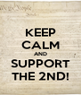 KEEP CALM AND SUPPORT THE 2ND! - Personalised Poster A4 size