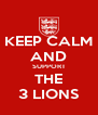 KEEP CALM AND SUPPORT THE 3 LIONS - Personalised Poster A4 size