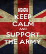 KEEP CALM AND SUPPORT THE ARMY - Personalised Poster A4 size