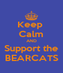 Keep  Calm AND Support the BEARCATS - Personalised Poster A4 size