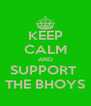 KEEP CALM AND SUPPORT  THE BHOYS - Personalised Poster A4 size