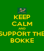 KEEP CALM AND SUPPORT THE BOKKE - Personalised Poster A4 size