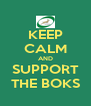 KEEP CALM AND SUPPORT THE BOKS - Personalised Poster A4 size