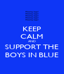 KEEP CALM AND SUPPORT THE BOYS IN BLUE - Personalised Poster A4 size