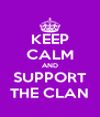 KEEP CALM AND SUPPORT THE CLAN - Personalised Poster A4 size