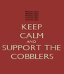 KEEP CALM AND SUPPORT THE COBBLERS - Personalised Poster A4 size