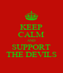KEEP CALM AND SUPPORT THE DEVILS - Personalised Poster A4 size