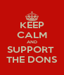 KEEP CALM AND SUPPORT  THE DONS - Personalised Poster A4 size