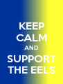 KEEP CALM AND SUPPORT THE EELS - Personalised Poster A4 size