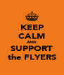 KEEP CALM AND SUPPORT the FLYERS - Personalised Poster A4 size