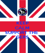 KEEP CALM AND SUPPORT THE  GERS - Personalised Poster A4 size