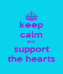 keep calm and  support the hearts - Personalised Poster A4 size