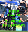 KEEP CALM AND SUPPORt THE HOOPS - Personalised Poster A4 size