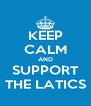 KEEP CALM AND SUPPORT THE LATICS - Personalised Poster A4 size