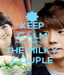 KEEP CALM AND SUPPORT THE MILKY COUPLE - Personalised Poster A4 size