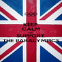 KEEP CALM AND SUPPORT THE PARALYMPICS - Personalised Poster A4 size