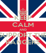 KEEP CALM AND SUPPORT THE RANGERS - Personalised Poster A4 size