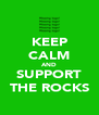KEEP CALM AND SUPPORT THE ROCKS - Personalised Poster A4 size