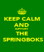 KEEP CALM AND SUPPORT THE  SPRINGBOKS - Personalised Poster A4 size