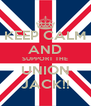 KEEP CALM AND SUPPORT THE UNION JACK!! - Personalised Poster A4 size