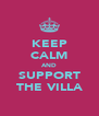 KEEP CALM AND SUPPORT THE VILLA - Personalised Poster A4 size