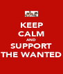 KEEP CALM AND SUPPORT THE WANTED - Personalised Poster A4 size