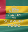 KEEP CALM AND SUPPORT TOGO - Personalised Poster A4 size