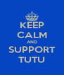 KEEP CALM AND SUPPORT TUTU - Personalised Poster A4 size