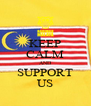 KEEP CALM AND SUPPORT US - Personalised Poster A4 size
