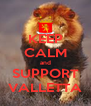 KEEP CALM and SUPPORT VALLETTA - Personalised Poster A4 size