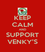 KEEP CALM AND SUPPORT VENKY'S - Personalised Poster A4 size