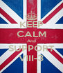 KEEP CALM And SUPPORT VIII-3 - Personalised Poster A4 size