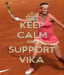 KEEP CALM AND SUPPORT VIKA - Personalised Poster A4 size