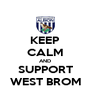KEEP CALM AND SUPPORT WEST BROM - Personalised Poster A4 size