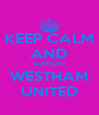 KEEP CALM AND SUPPORT WESTHAM UNITED - Personalised Poster A4 size