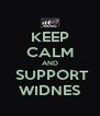 KEEP CALM AND  SUPPORT WIDNES - Personalised Poster A4 size