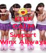 KEEP CALM AND Support Winx Allways - Personalised Poster A4 size