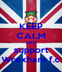 KEEP CALM AND support Wrexham f.c - Personalised Poster A4 size