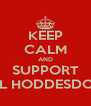 KEEP CALM AND SUPPORT Y.L HODDESDON - Personalised Poster A4 size