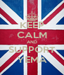 KEEP CALM AND SUPPORT YEMA - Personalised Poster A4 size