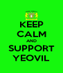 KEEP CALM AND SUPPORT YEOVIL - Personalised Poster A4 size