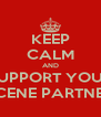 KEEP CALM AND SUPPORT YOUR SCENE PARTNER - Personalised Poster A4 size