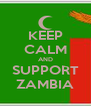KEEP CALM AND SUPPORT ZAMBIA - Personalised Poster A4 size