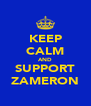 KEEP CALM AND SUPPORT ZAMERON - Personalised Poster A4 size
