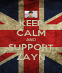 KEEP CALM AND SUPPORT ZAYN - Personalised Poster A4 size