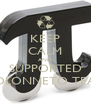 KEEP CALM AND SUPPORTED COLONNETO TEAM - Personalised Poster A4 size